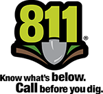 811® Know what's below. Call before you dig.